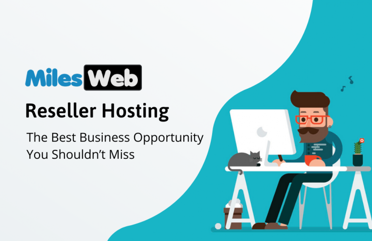 MilesWeb Reseller Hosting: The Best Business Opportunity You Shouldn't Miss