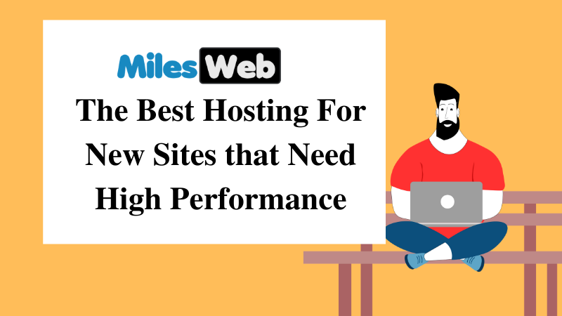 The Best Hosting For New Sites that Need High Performance