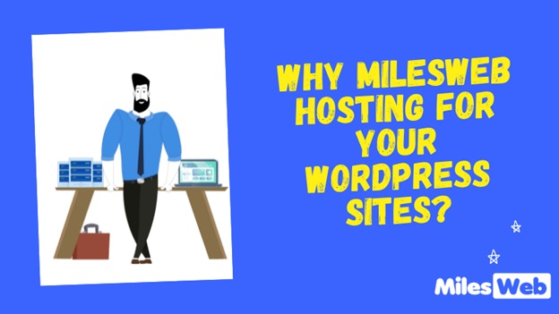 Why MilesWeb Hosting for Your WordPress Sites?