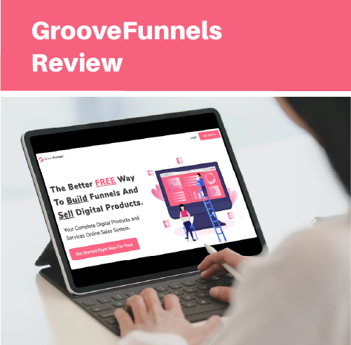 GROOVE FUNNELS REVIEW: ALL IN ONE SOLUTION FOR MANAGING BUSINESS